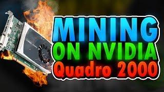 Mining on a Invidia 2000 Quadro