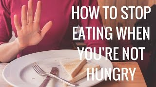 How to Stop Eating When you're Not Hungry - Christina Carlyle
