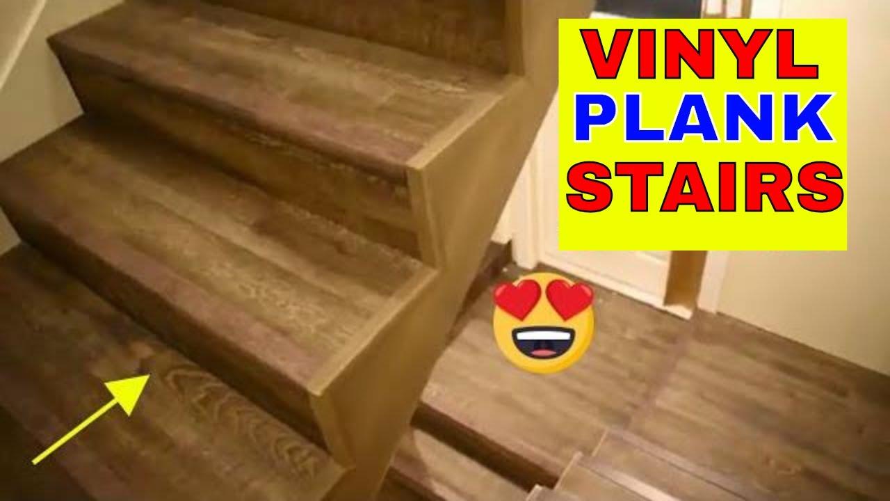 Vinyl Plank Flooring On Stairs You