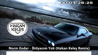 Norm Ender - ihtiyacim Yok  Hakan Keles Remix  Resimi