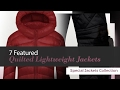 7 Featured Quilted Lightweight Jackets Special Jackets Collection
