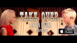 Смотреть клип Carson Lueders Ft. Jordyn Jones - Take Over