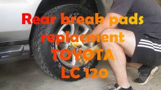 How to change rear brake pads Toyota Land Cruiser Prado 120