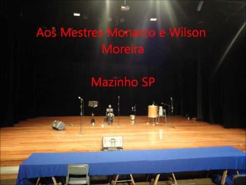 Aos mestres Monarco e Wilson Moreira