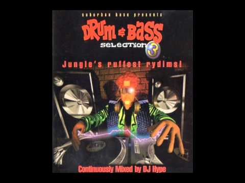Drum & Bass Selection 3: Jungle's Ruffest Rydims! (Mixed By DJ Hype)