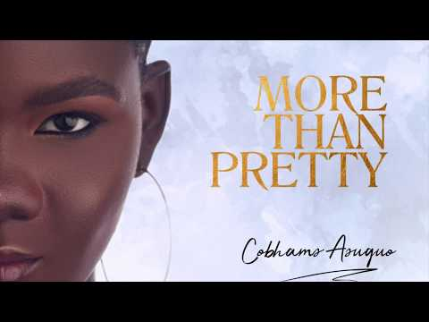 Cobhams Asuquo - More Than Pretty (Lyric Video)