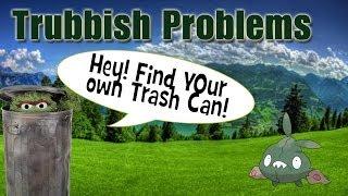 Pokémon Rant: Trubbish Problems