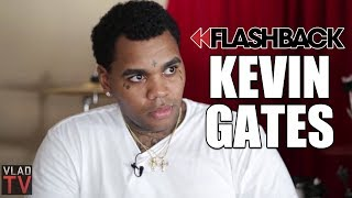 Kevin Gates: I Have Friends Doing Life Because of Snitches (Flashback)