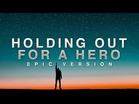 Holding Out For A Hero - Bonnie Tyler | EPIC VERSION