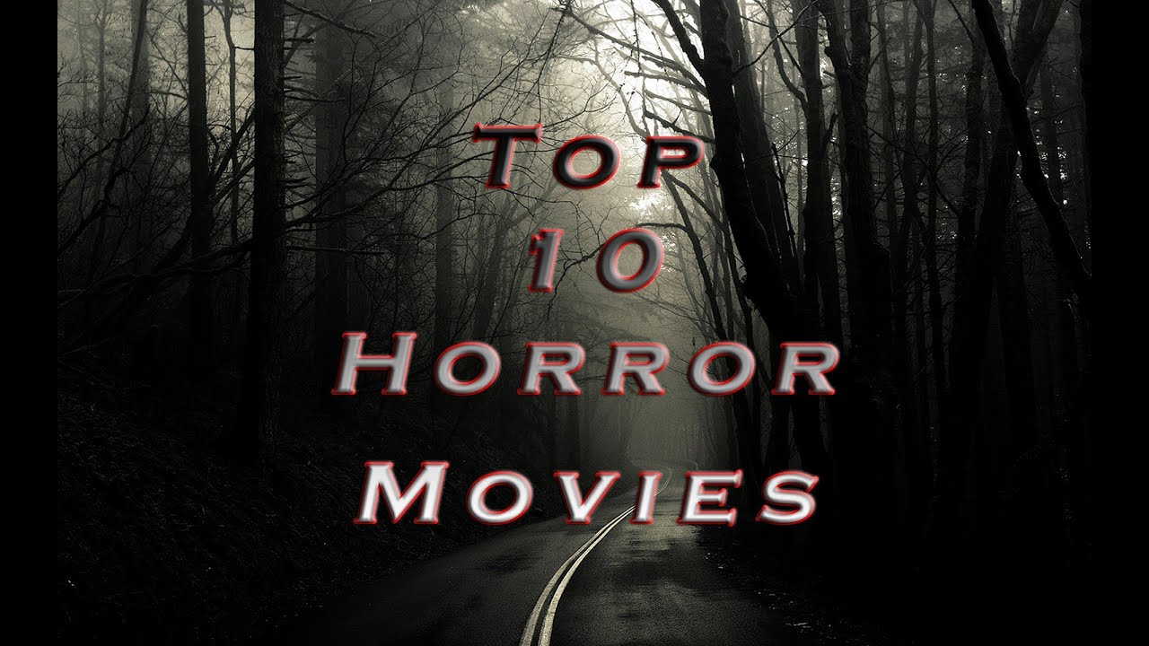 Top 10 Horror Movies of ALL TIME - YouTube