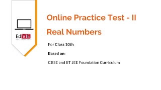 Real Numbers Free Practice Test 2 - CBSE Maths Class 10