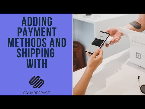 adding-payment-methods-and-shipping-|-squarespace-|-squarespace-tutorial-|-squarespace-e-commerce