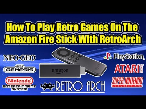 Amazon Fire Stick RetroArch Tutorial Play Retro Games On The  Amazon Fire Stick