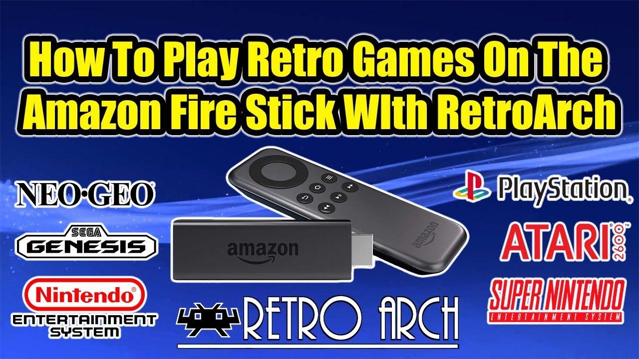 Amazon Fire Stick RetroArch Tutorial Play Retro Games On The Amazon Fire  Stick