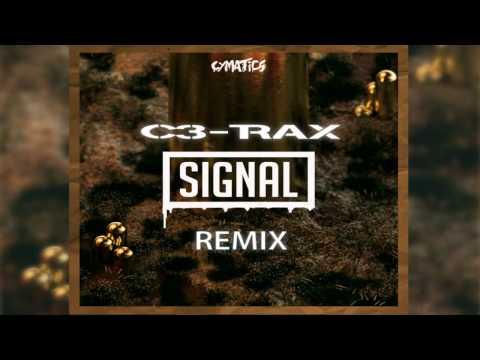 Cymatics - Signal (C3-TRAX Remix)