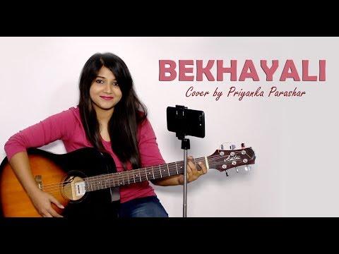 Bekhayali - Kabir Singh cover by Priyanka Parashar