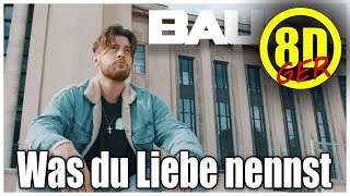 Bausa - Was du Liebe nennst [8D Version 🎧]