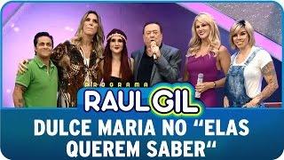 Programa Raul Gil (03/05/15) - Elas querem saber recebe Dulce Maria