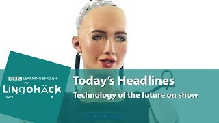 Learn words from the news: robot, artificial intelligence, driverless cars, autonomous cab