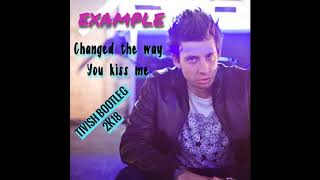 Example - Change the way You kiss Me (Tivish Bootleg 2K18)