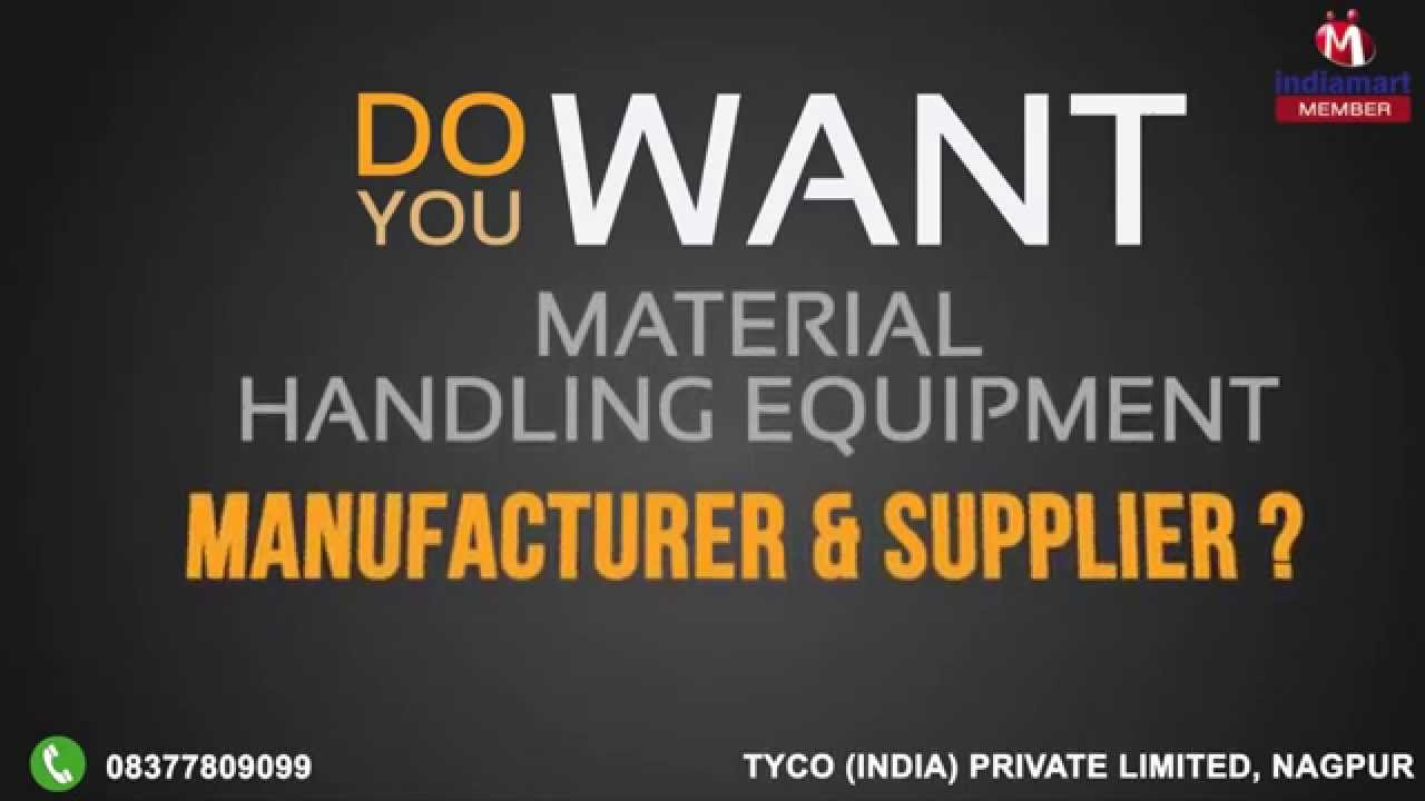 Material Handling Equipment by Tyco (india) Private Limited, Nagpur