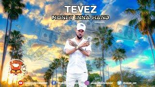 Tevez - Money Inna Hand - August 2019