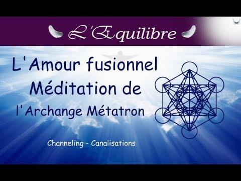 Méditation Reçue De Métatron Sur L Amour Fusionnel La Fabrication De Sphères Interdimensionnelles