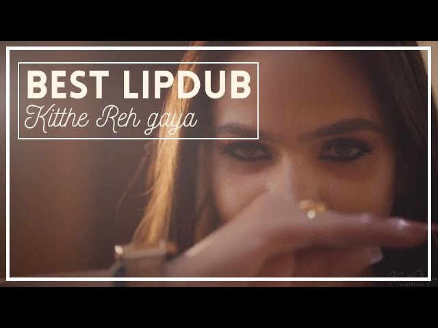 Lipdub Kitthe Reh Gaya || Anish X Kaushambi || Beautiful Bride Dance || Indian Weddings