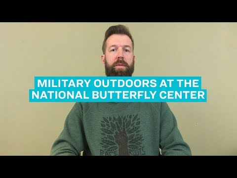 Sierra Club Military Outdoors at the National Butterfly Center