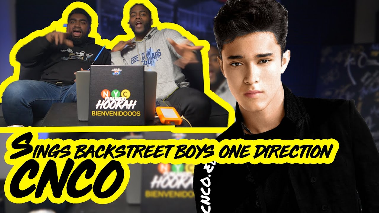 Download CNCO Sings Backstreet Boys, One Direction, and More Boy Bands ( Reaction ) NYC Fumando Hookah