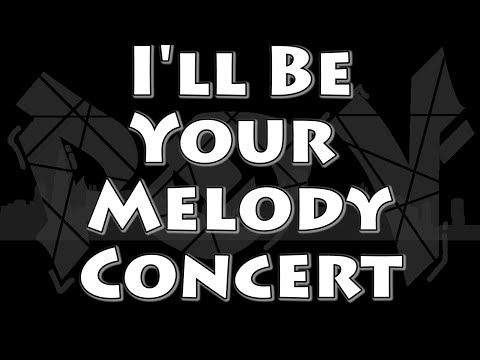 I'll Be  Your Melody Concert 2