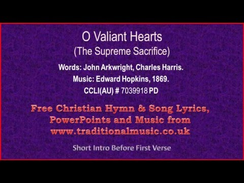 O Valiant Hearts - Hymn Lyrics & Music
