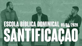 SANTIFICAÇÃO - Escola Bíblica Dominical