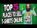 Top 5 Places to Sell T-shirts Online (2019)