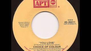 CHOICE OF COLOUR - YOUR LOVE (APT)