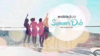 The Wobis Duo - Summer Dub #14