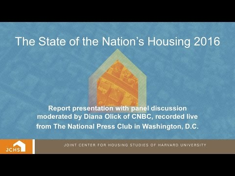 The State of the Nation's Housing 2016 report release, Harvard Joint Center for Housing Studies
