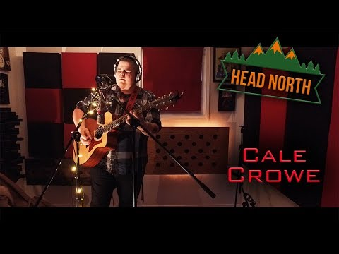 Head North Sessions - Cale Crowe - If You Let Me