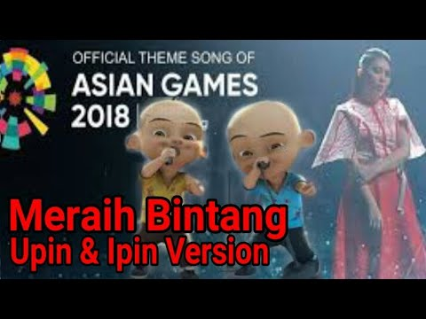 Meraih Bintang Version Upin Ipin (Official Theme Song Of Asian Games 2018)~Cartoon Version Cover