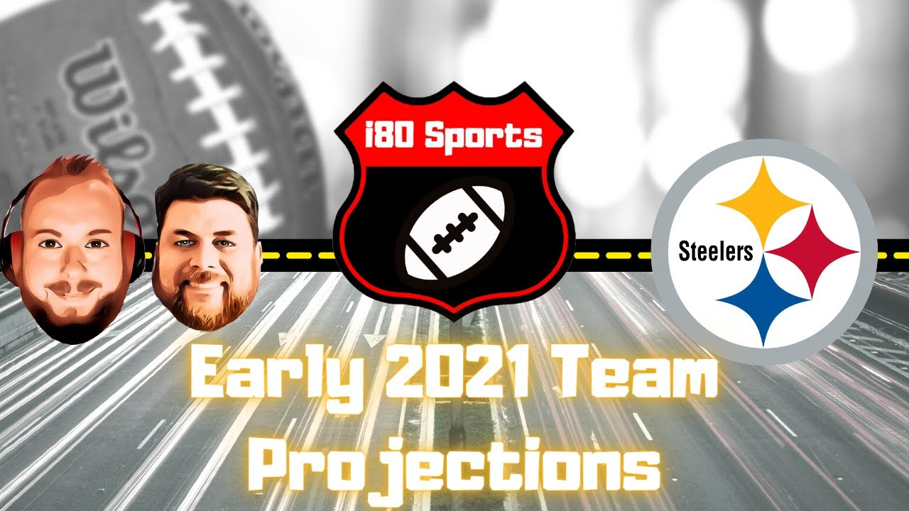 Early 2021 NFL Projections- Pittsburg Steelers