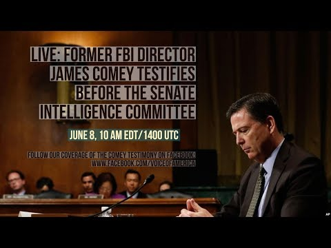 LIVE: Former FBI Director James Comey Testifies Before the Senate Intelligence Committee