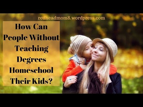 How Can People Without Teaching Degrees Homeschool Their Kids?