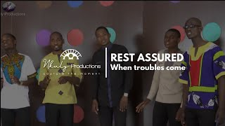 REST ASSURED - WHEN TROUBLES COME