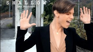 Léo Ristorto - Shallow (Lady Gaga, Bradley Cooper Cover - A Star Is Born) ♡