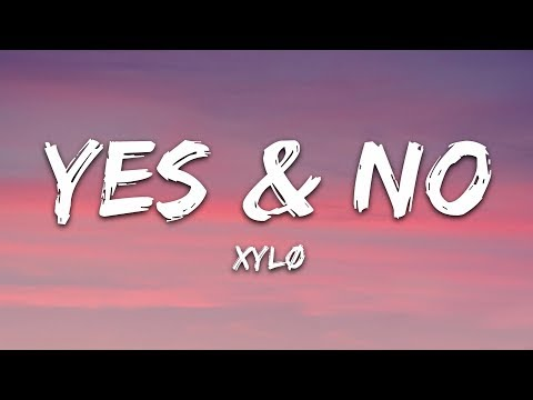 XYLØ - Yes & No (Lyrics)