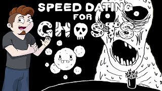 Speed Dating for Ghosts - Dating is weird...