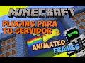 Minecraft: Plugins para tu Servidor - Animated Frames (Cuadros ANIMADOS!)