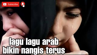 Download Lagu TANPA IKLAN - LAGU ARAB PILIHAN SEDIH BIKIN NANGIS mp3