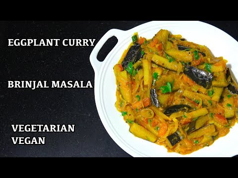 Eggplant Curry - Brinjal Masala - Vegan Indian Recipes