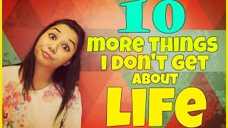 10 More Things I don't Get About Life | MostlySane | Prajakta Koli | Latest Funny Videos